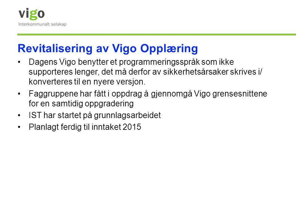 Revitalisering av Vigo Opplæring •Dagens Vigo benytter et programmeringsspråk som ikke supporteres lenger, det må derfor av sikkerhetsårsaker skrives