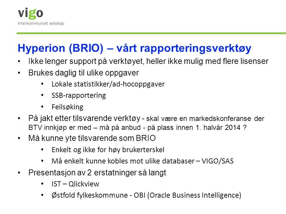 Hyperion (BRIO) – vårt rapporteringsverktøy •Ikke lenger support på verktøyet, heller ikke mulig med flere lisenser •Brukes daglig til ulike oppgaver