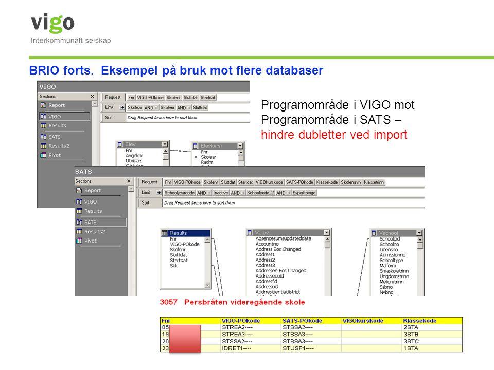 Programområde i VIGO mot Programområde i SATS – hindre dubletter ved import BRIO forts. Eksempel på bruk mot flere databaser