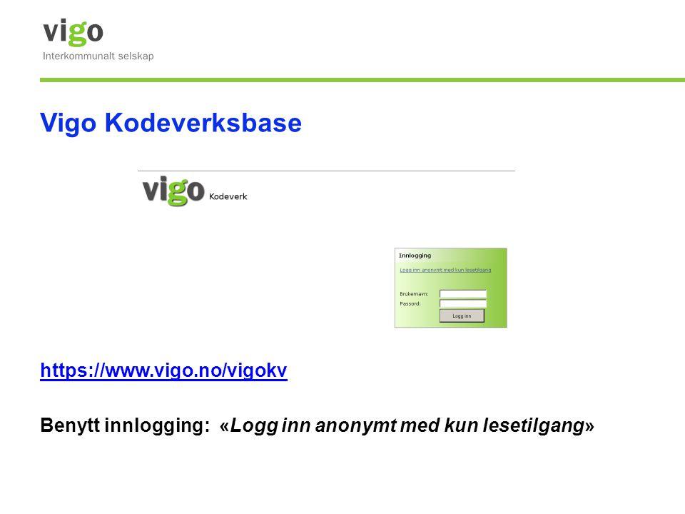 Vigo Kodeverksbase https://www.vigo.no/vigokv Benytt innlogging: «Logg inn anonymt med kun lesetilgang»