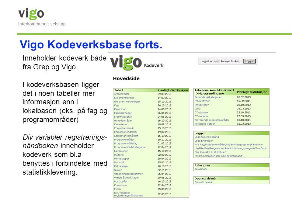 Inneholder kodeverk både fra Grep og Vigo. I kodeverksbasen ligger det i noen tabeller mer informasjon enn i lokalbasen (eks. på fag og programområder
