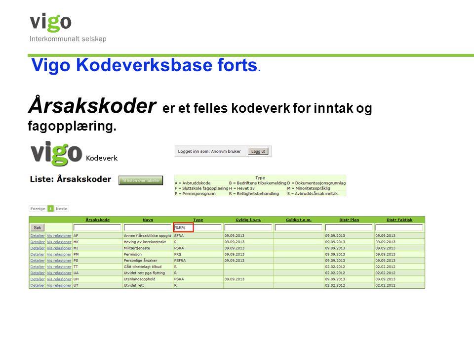 Årsakskoder er et felles kodeverk for inntak og fagopplæring. Vigo Kodeverksbase forts.