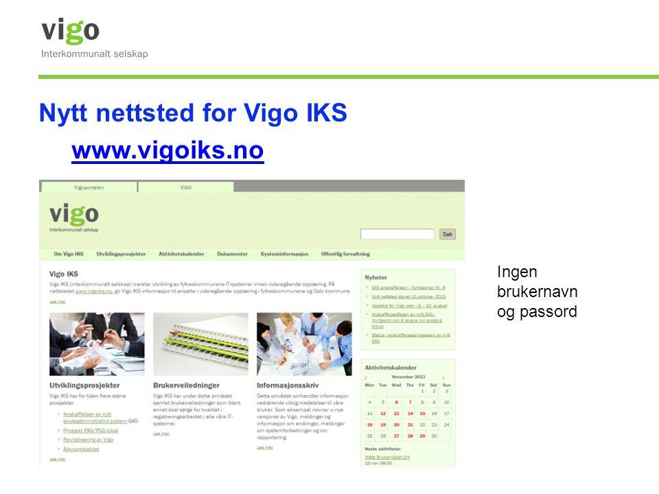 Nytt nettsted for Vigo IKS www.vigoiks.no Ingen brukernavn og passord