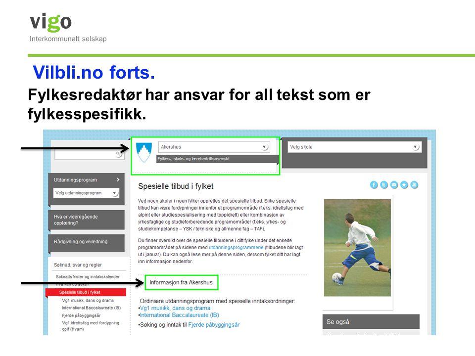 Fylkesredaktør har ansvar for all tekst som er fylkesspesifikk. Vilbli.no forts.