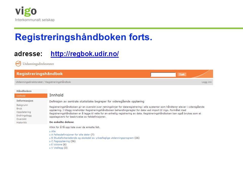 adresse:http://regbok.udir.no/http://regbok.udir.no/ Registreringshåndboken forts.