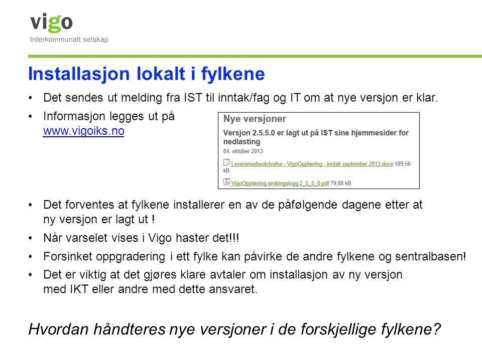 •Det sendes ut melding fra IST til inntak/fag og IT om at nye versjon er klar. •Informasjon legges ut på www.vigoiks.no www.vigoiks.no •Det forventes