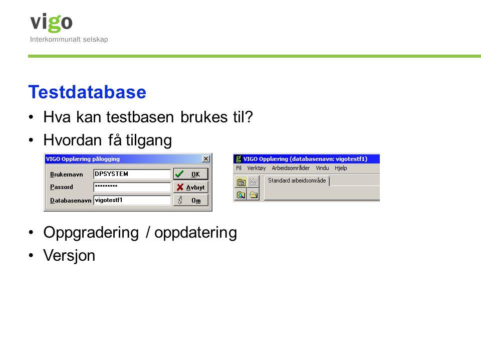 Testdatabase •Hva kan testbasen brukes til? •Hvordan få tilgang •Oppgradering / oppdatering •Versjon