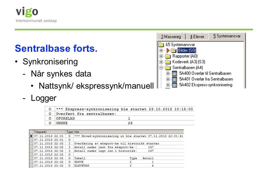 Sentralbase forts. •Synkronisering -Når synkes data •Nattsynk/ ekspressynk/manuell -Logger