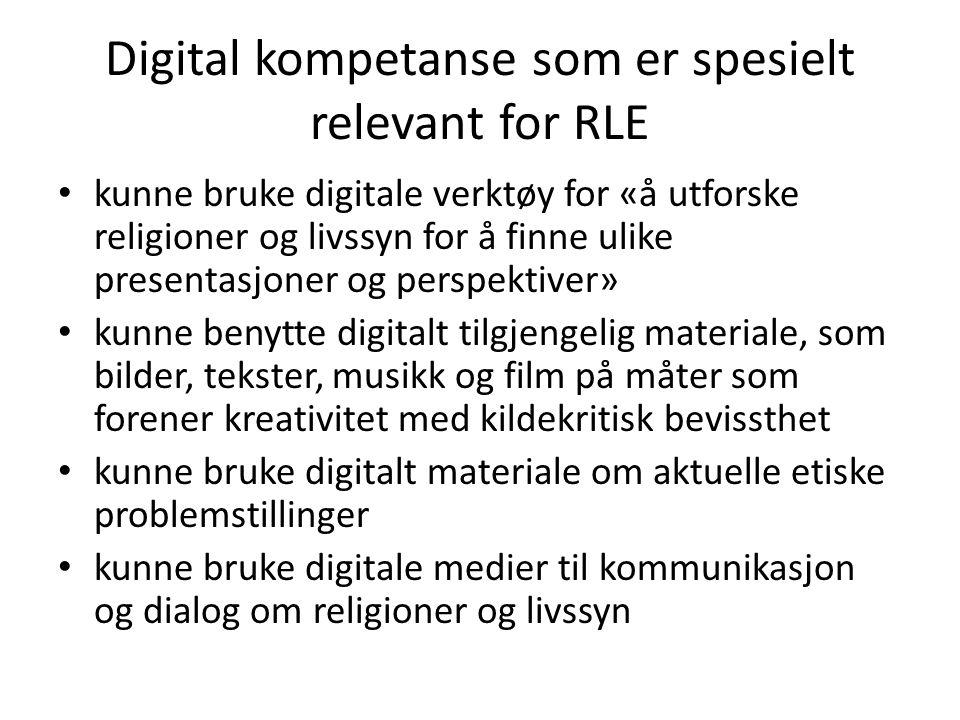 Digital kompetanse som er spesielt relevant for RLE • kunne bruke digitale verktøy for «å utforske religioner og livssyn for å finne ulike presentasjo