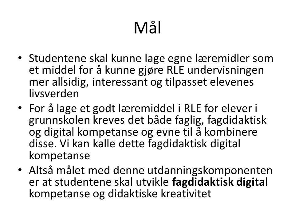 Mål • Studentene skal kunne lage egne læremidler som et middel for å kunne gjøre RLE undervisningen mer allsidig, interessant og tilpasset elevenes li