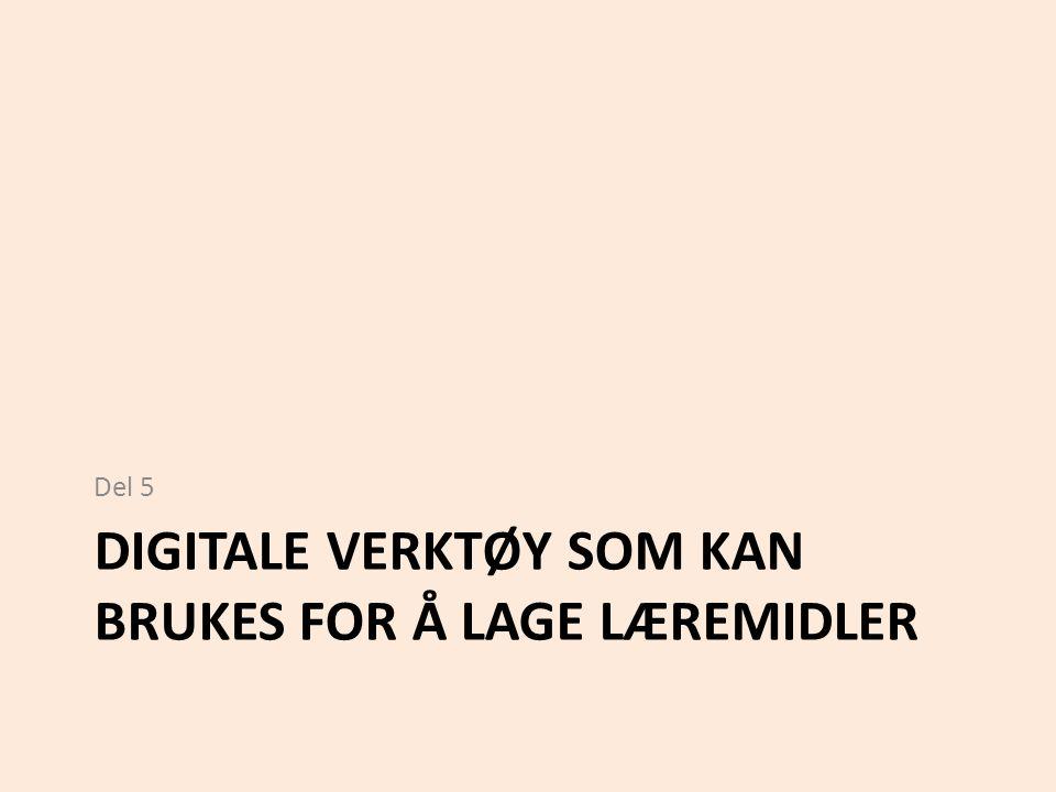 DIGITALE VERKTØY SOM KAN BRUKES FOR Å LAGE LÆREMIDLER Del 5