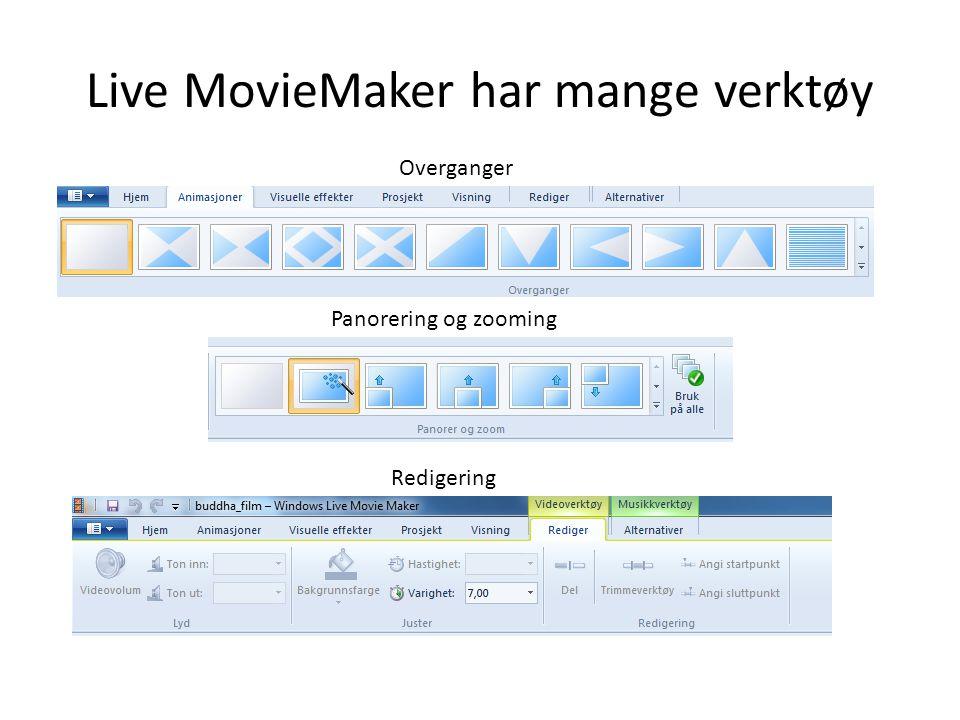 Live MovieMaker har mange verktøy Overganger Panorering og zooming Redigering
