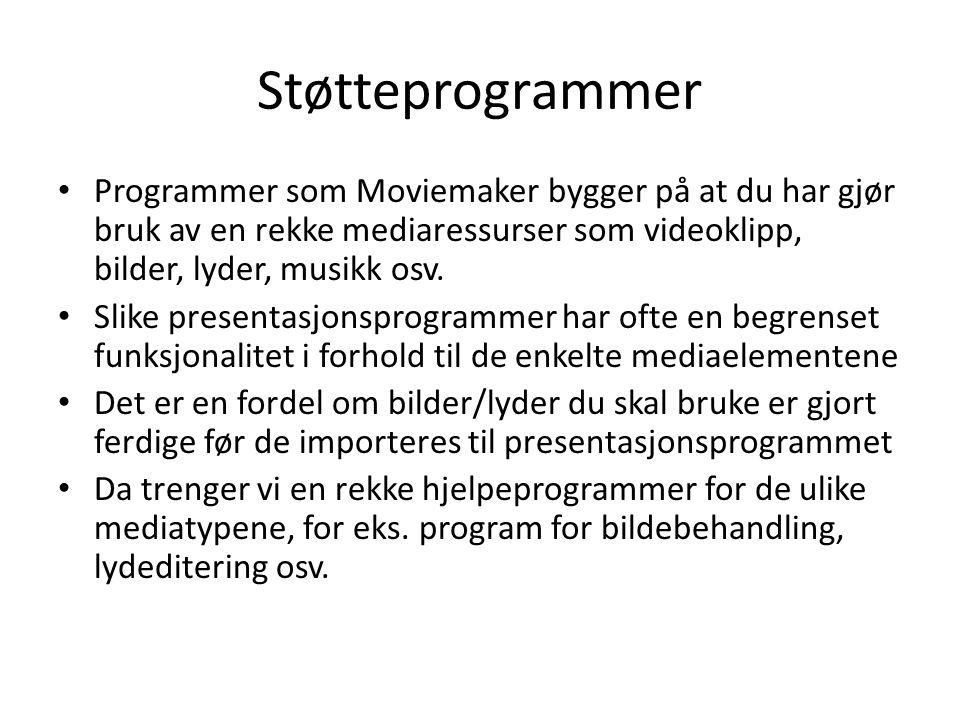 Støtteprogrammer • Programmer som Moviemaker bygger på at du har gjør bruk av en rekke mediaressurser som videoklipp, bilder, lyder, musikk osv. • Sli