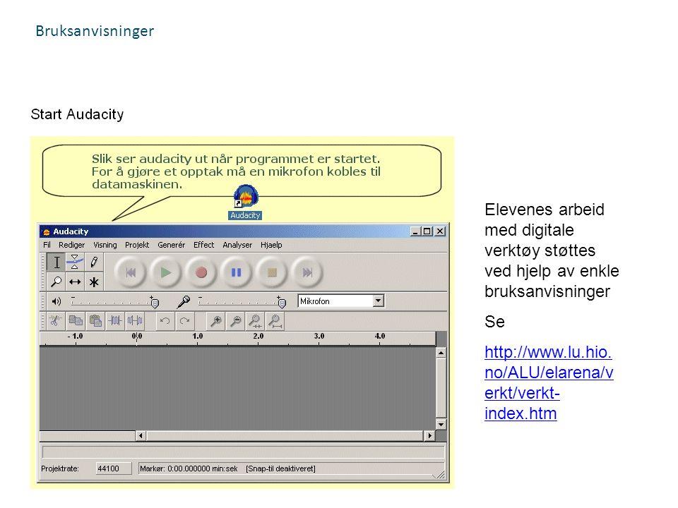 Bruksanvisninger Elevenes arbeid med digitale verktøy støttes ved hjelp av enkle bruksanvisninger Se http://www.lu.hio. no/ALU/elarena/v erkt/verkt- i