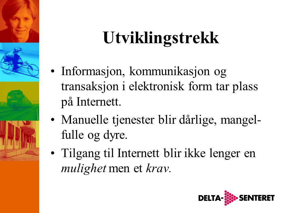 Utviklingstrekk •Informasjon, kommunikasjon og transaksjon i elektronisk form tar plass på Internett.
