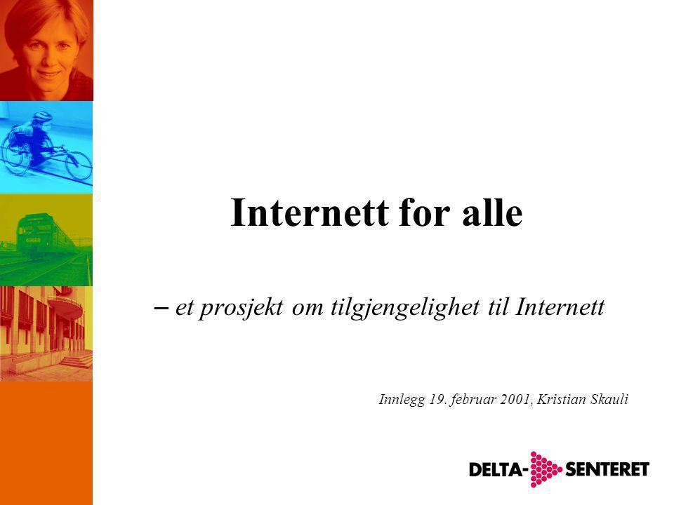 Internett for alle – et prosjekt om tilgjengelighet til Internett Innlegg 19.