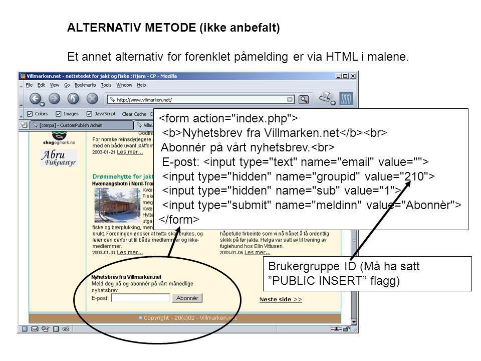 ALTERNATIV METODE (ikke anbefalt) Et annet alternativ for forenklet påmelding er via HTML i malene.