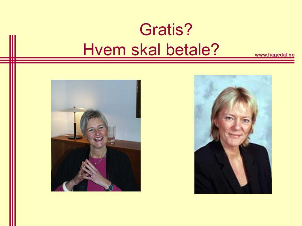 www.hagedal.no Gratis? Hvem skal betale?