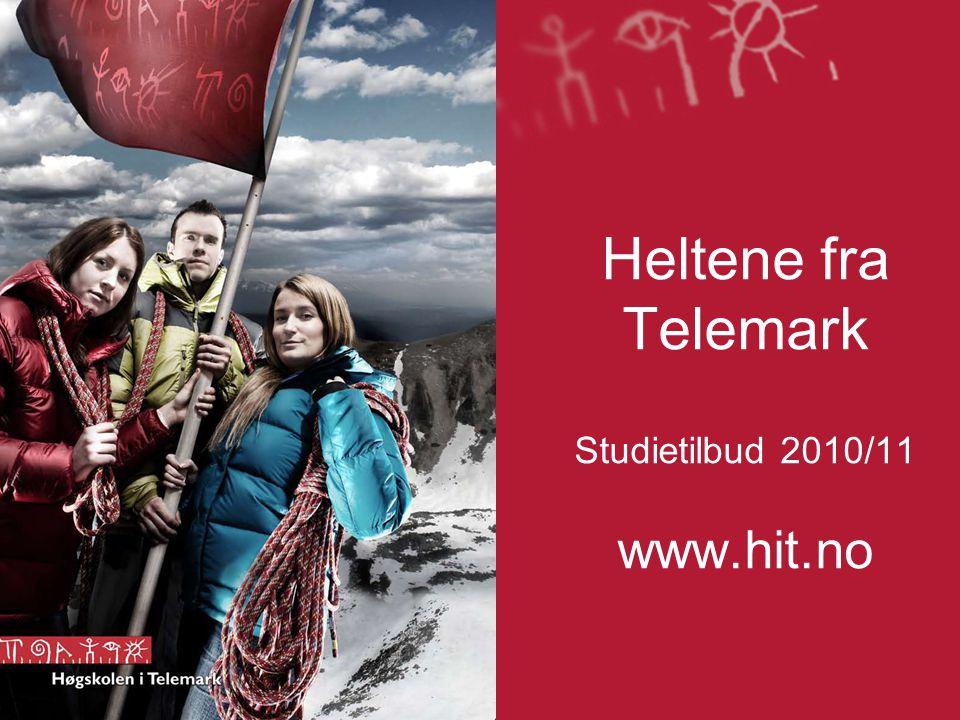 Heltene fra Telemark Studietilbud 2010/11 www.hit.no