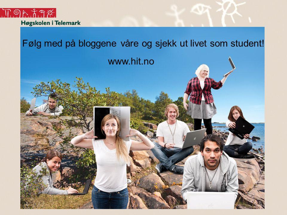 17 Følg med på bloggene våre og sjekk ut livet som student! www.hit.no
