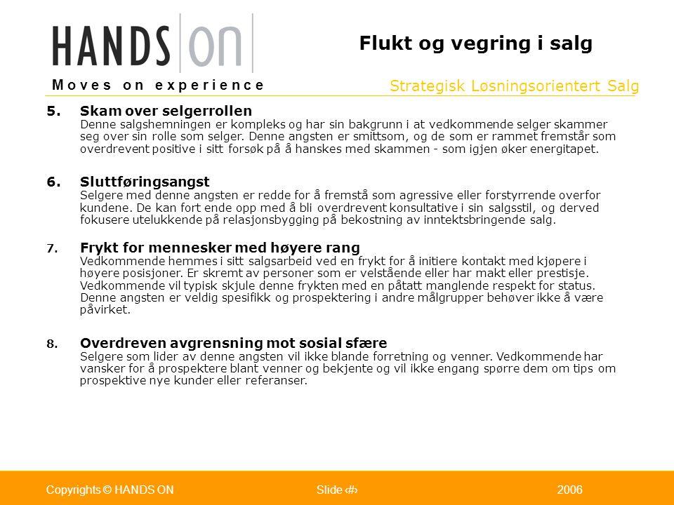 Strategisk Løsningsorientert Salg M o v e s o n e x p e r i e n c e Oslo 25.07.2001Copyrights © HANDS ONPage / Pages 242006Copyrights © HANDS ONSlide