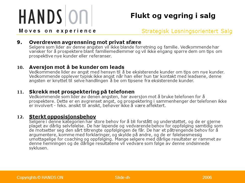 Strategisk Løsningsorientert Salg M o v e s o n e x p e r i e n c e Oslo 25.07.2001Copyrights © HANDS ONPage / Pages 252006Copyrights © HANDS ONSlide