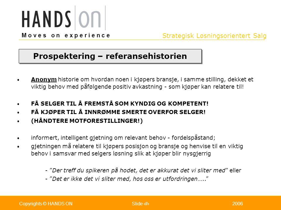 Strategisk Løsningsorientert Salg M o v e s o n e x p e r i e n c e Oslo 25.07.2001Copyrights © HANDS ONPage / Pages 332006Copyrights © HANDS ONSlide