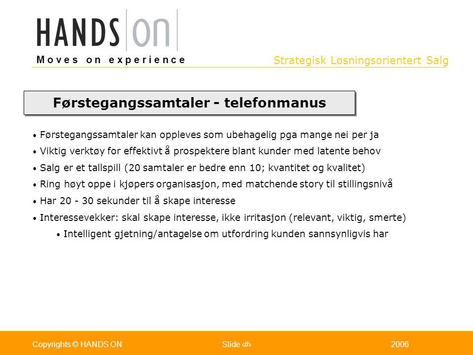 Strategisk Løsningsorientert Salg M o v e s o n e x p e r i e n c e Oslo 25.07.2001Copyrights © HANDS ONPage / Pages 372006Copyrights © HANDS ONSlide