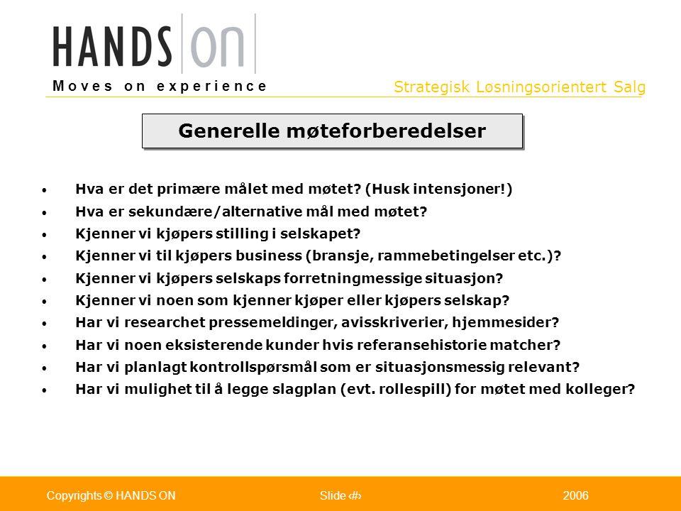 Strategisk Løsningsorientert Salg M o v e s o n e x p e r i e n c e Oslo 25.07.2001Copyrights © HANDS ONPage / Pages 402006Copyrights © HANDS ONSlide