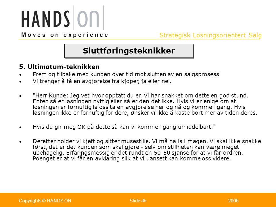 Strategisk Løsningsorientert Salg M o v e s o n e x p e r i e n c e Oslo 25.07.2001Copyrights © HANDS ONPage / Pages 482006Copyrights © HANDS ONSlide