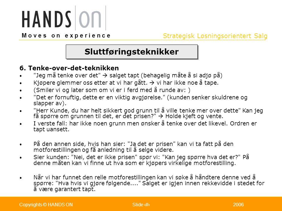 Strategisk Løsningsorientert Salg M o v e s o n e x p e r i e n c e Oslo 25.07.2001Copyrights © HANDS ONPage / Pages 492006Copyrights © HANDS ONSlide