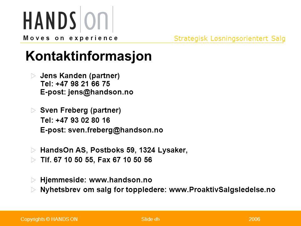 Strategisk Løsningsorientert Salg M o v e s o n e x p e r i e n c e Oslo 25.07.2001Copyrights © HANDS ONPage / Pages 502006Copyrights © HANDS ONSlide