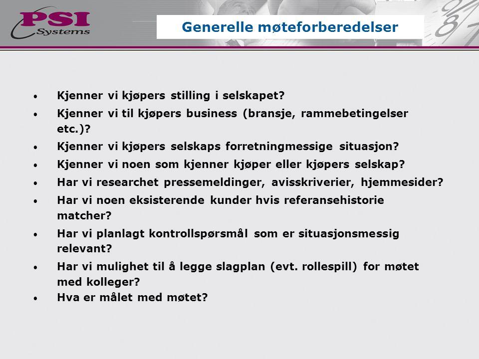 • Kjenner vi kjøpers stilling i selskapet? • Kjenner vi til kjøpers business (bransje, rammebetingelser etc.)? • Kjenner vi kjøpers selskaps forretnin