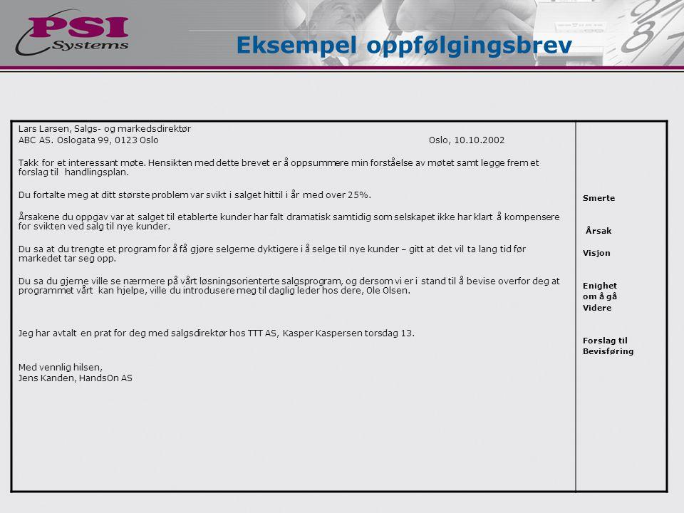 Lars Larsen, Salgs- og markedsdirektør ABC AS. Oslogata 99, 0123 OsloOslo, 10.10.2002 Takk for et interessant møte. Hensikten med dette brevet er å op