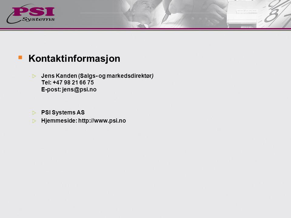  Kontaktinformasjon  Jens Kanden (Salgs- og markedsdirektør) Tel: +47 98 21 66 75 E-post: jens@psi.no  PSI Systems AS  Hjemmeside: http://www.psi.no