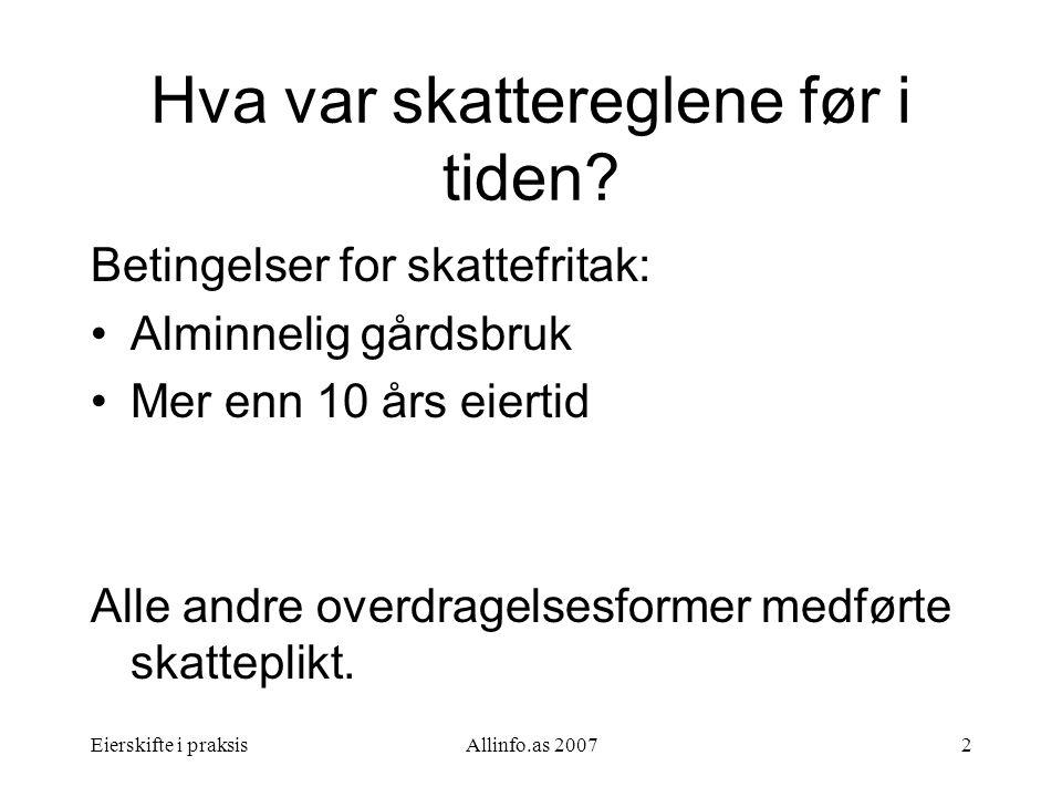 Eierskifte i praksisAllinfo.as 20073 Hva er skattereglene etter 01.01.2005 .