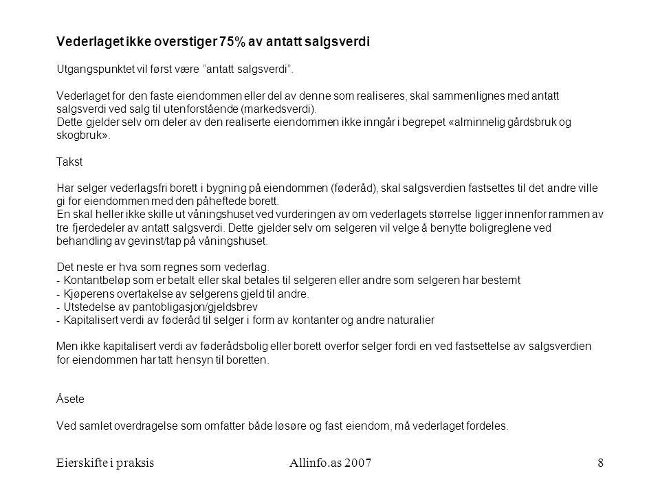 Eierskifte i praksisAllinfo.as 20079 10 års eiertid Finner realisasjonen sted eller avtale inngås 6 år eller mer, men mindre enn 10 år etter at eiendomsretten ble ervervet, avtrappes skatteplikt for gevinst/fradragsrett for tap som hovedregel slik såfremt de øvrige vilkår for skattefritak er oppfylt: Eiertid:Skattepliktig/fradragsberettiget del: 6 år4/5 av gevinsten/tapet 7 år3/5 av gevinsten/tapet 8 år2/5 av gevinsten/tapet 9 år1/5 av gevinsten/tapet Eiertid rundes av nedover til nærmeste hele år.