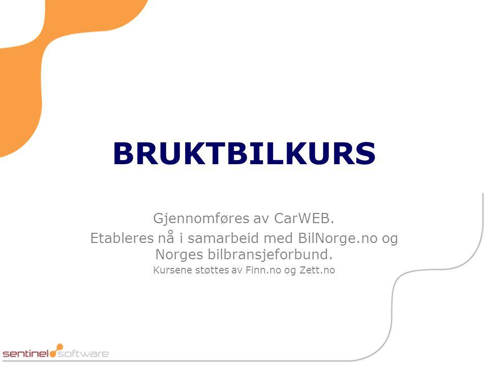 BRUKTBILKURS Gjennomføres av CarWEB. Etableres nå i samarbeid med BilNorge.no og Norges bilbransjeforbund. Kursene støttes av Finn.no og Zett.no