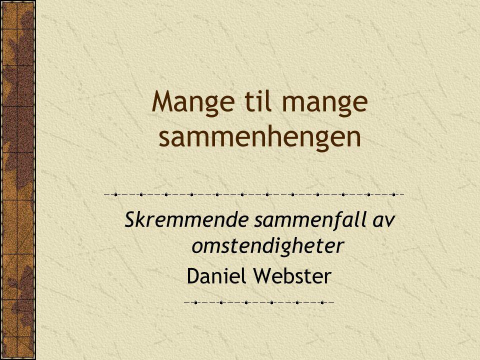 Mange til mange sammenhengen Skremmende sammenfall av omstendigheter Daniel Webster