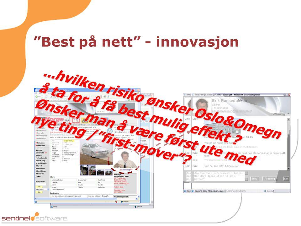 """""""Best på nett"""" - innovasjon """"Klikk..""""...hvilken risiko ønsker Oslo&Omegn å ta for å få best mulig effekt ? Ønsker man å være først ute med nye ting /"""""""