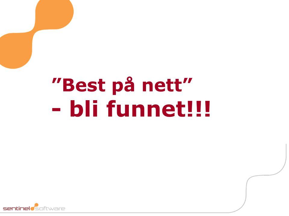 """""""Best på nett"""" - bli funnet!!!"""