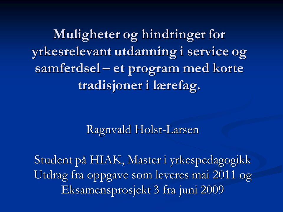 Muligheter og hindringer for yrkesrelevant utdanning i service og samferdsel – et program med korte tradisjoner i lærefag.