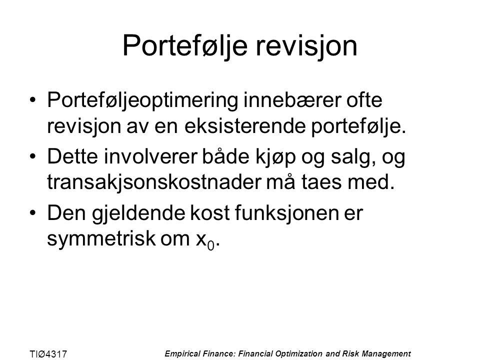 TIØ4317 Empirical Finance: Financial Optimization and Risk Management Portefølje revisjon •Porteføljeoptimering innebærer ofte revisjon av en eksister