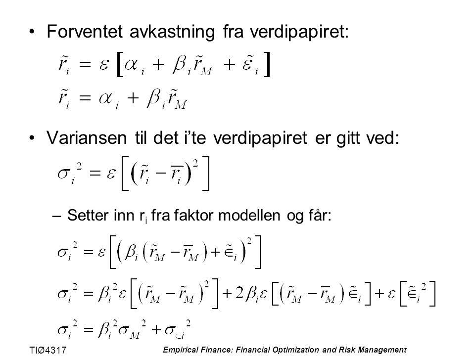 TIØ4317 Empirical Finance: Financial Optimization and Risk Management •Forventet avkastning fra verdipapiret: •Variansen til det i'te verdipapiret er