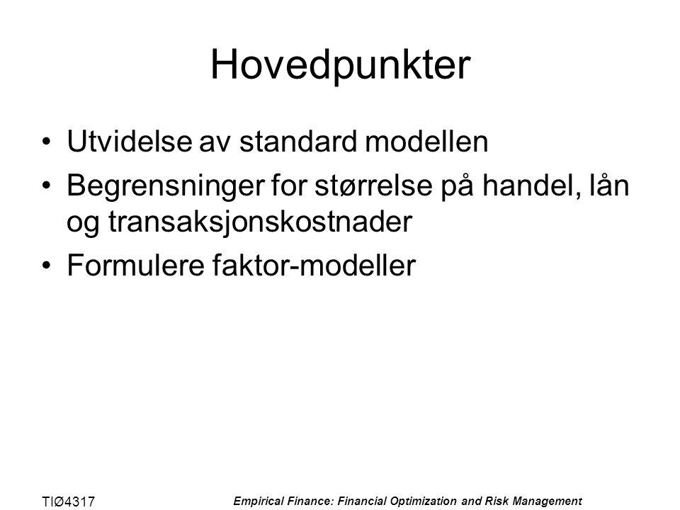 TIØ4317 Empirical Finance: Financial Optimization and Risk Management Hovedpunkter •Utvidelse av standard modellen •Begrensninger for størrelse på han