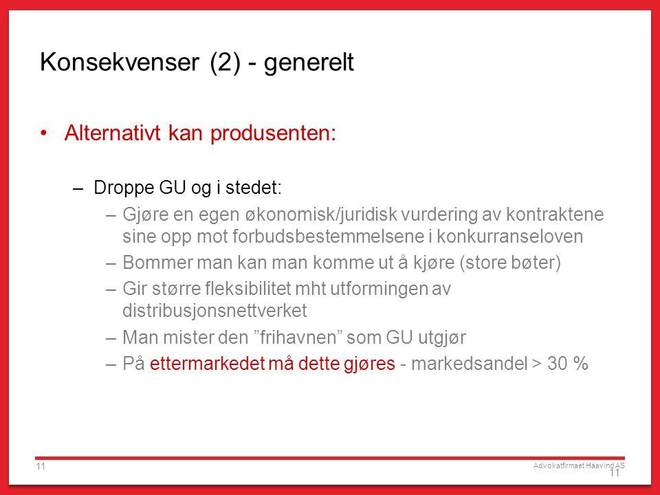 Advokatfirmaet Haavind AS 11 Konsekvenser (2) - generelt •Alternativt kan produsenten: –Droppe GU og i stedet: –Gjøre en egen økonomisk/juridisk vurde