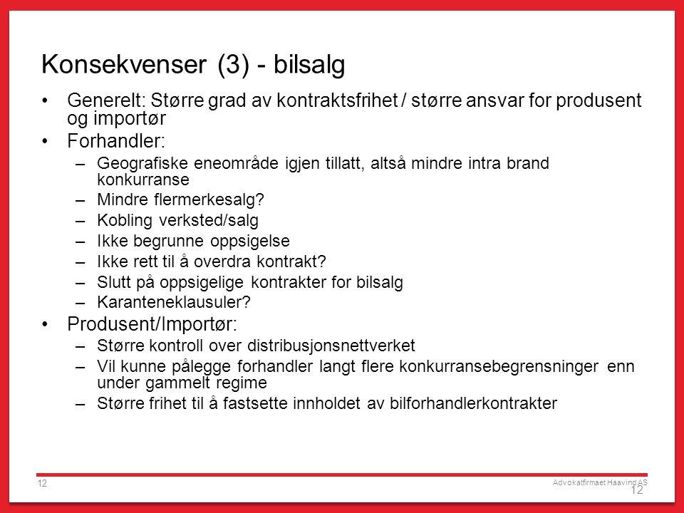 Advokatfirmaet Haavind AS 12 Konsekvenser (3) - bilsalg •Generelt: Større grad av kontraktsfrihet / større ansvar for produsent og importør •Forhandle