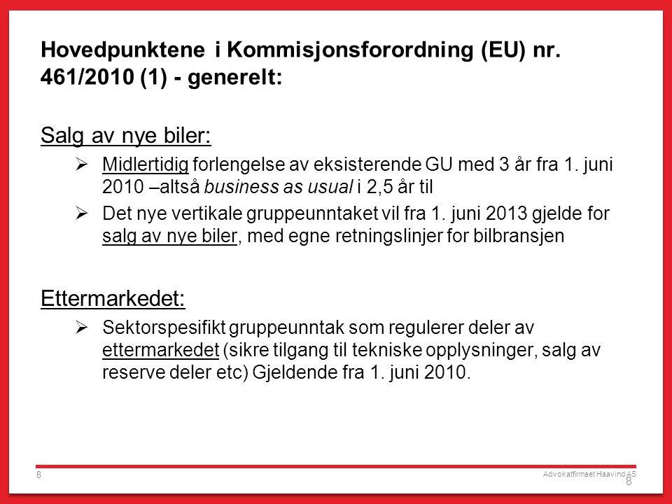 Advokatfirmaet Haavind AS 8 8 Hovedpunktene i Kommisjonsforordning (EU) nr. 461/2010 (1) - generelt: Salg av nye biler:  Midlertidig forlengelse av e