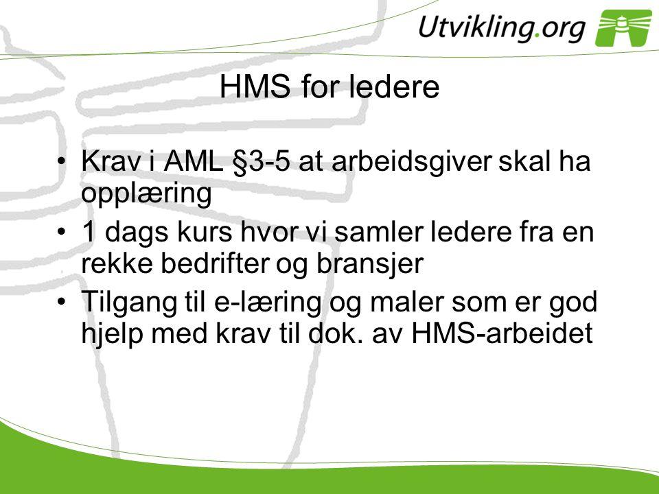HMS for ledere •Krav i AML §3-5 at arbeidsgiver skal ha opplæring •1 dags kurs hvor vi samler ledere fra en rekke bedrifter og bransjer •Tilgang til e