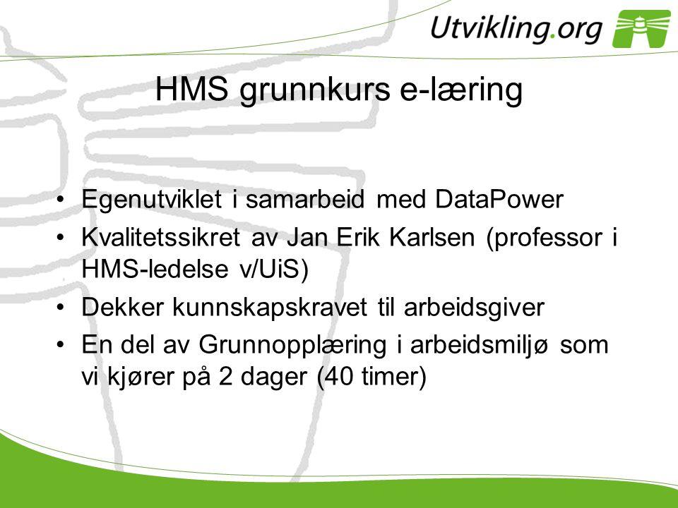 HMS grunnkurs e-læring •Egenutviklet i samarbeid med DataPower •Kvalitetssikret av Jan Erik Karlsen (professor i HMS-ledelse v/UiS) •Dekker kunnskapsk